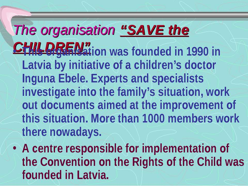"The organisation ""SAVE the CHILDREN"" This organisation was founded in 1990 in..."