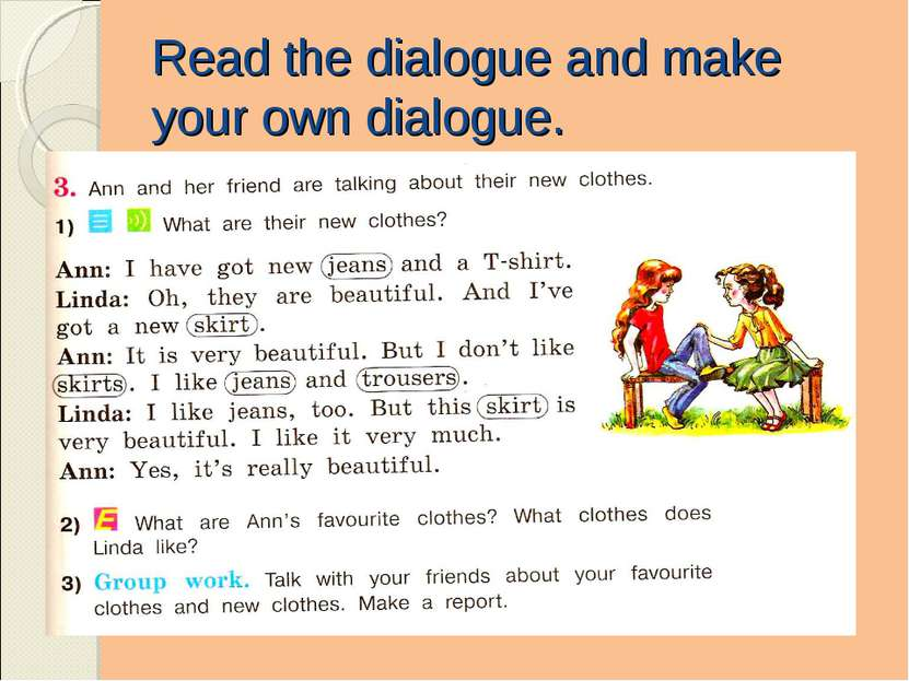 Read the dialogue and make your own dialogue.