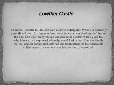 Sir James Lowther fell in love with a farmer's daughter. When she suddenly gr...