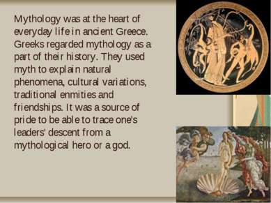 Mythology was at the heart of everyday life in ancient Greece. Greeks regarde...