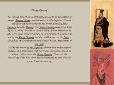 Shang Dynasty Jie, the last king of the Xia Dynasty, is said to be a bloodthi...
