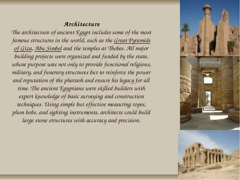 Architecture The architecture of ancient Egypt includes some of the most famo...