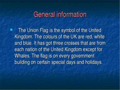 General information The Union Flag is the symbol of the United Kingdom. The c...