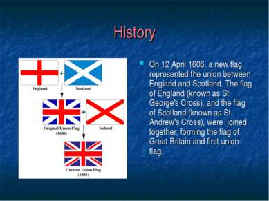 History On 12 April 1606, a new flag represented the union between England an...
