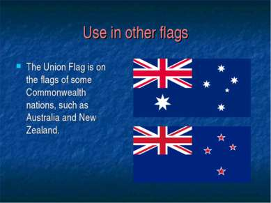 Use in other flags The Union Flag is on the flags of some Commonwealth nation...