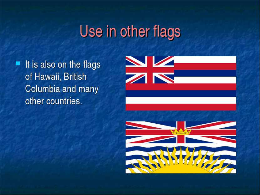 Use in other flags It is also on the flags of Hawaii, British Columbia and ma...