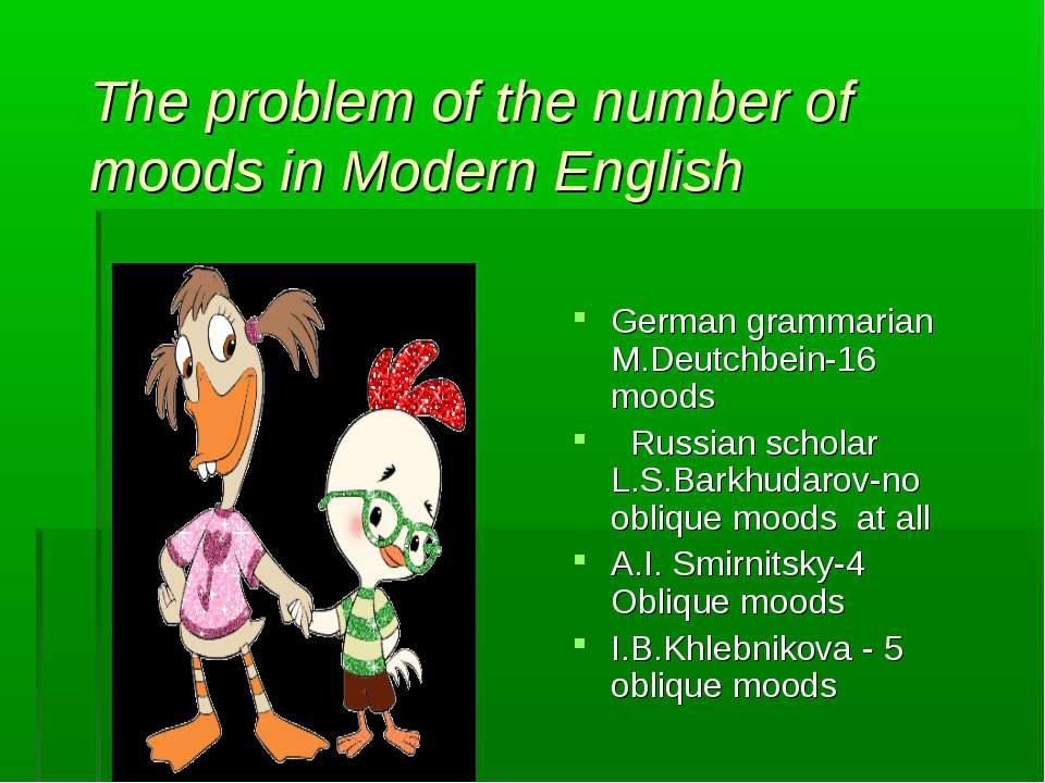 The problem of the number of moods in Modern English German grammarian M.Deut...