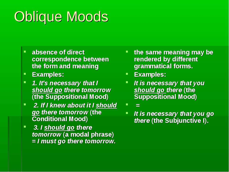 Oblique Moods absence of direct correspondence between the form and meaning E...