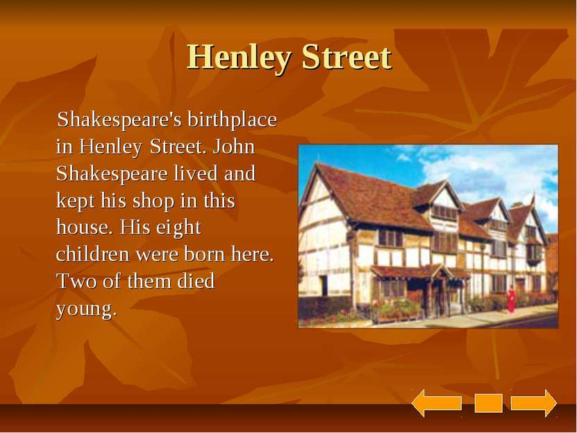 Henley Street Shakespeare's birthplace in Henley Street. John Shakespeare liv...