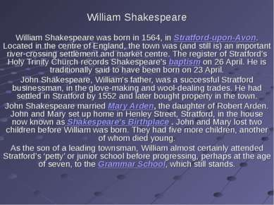 William Shakespeare William Shakespeare was born in 1564, in Stratford-upon-A...