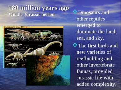 180 million years ago Middle Jurassic period Dinosaurs and other reptiles eme...