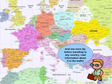 And one more tip: before travelling to any country, read information about it...
