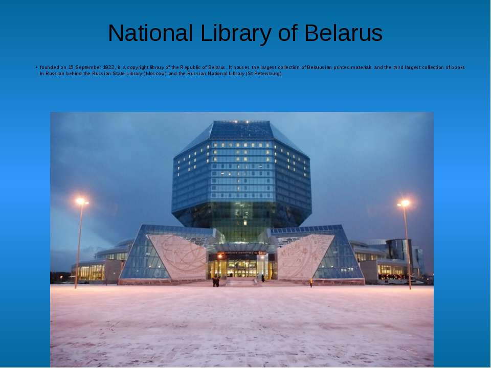 National Library of Belarus founded on 15 September 1922, is a copyright libr...