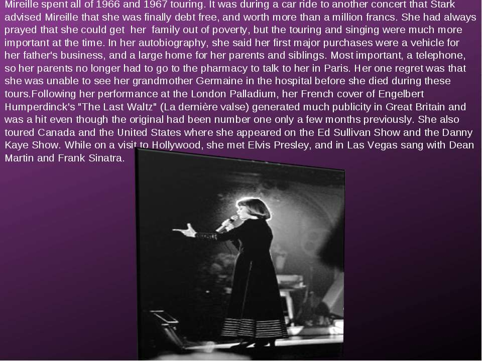 Mireille spent all of 1966 and 1967 touring. It was during a car ride to anot...