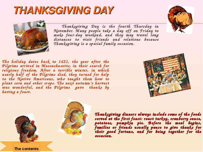 THANKSGIVING DAY Thanksgiving Day is the fourth Thursday in November. Many pe...