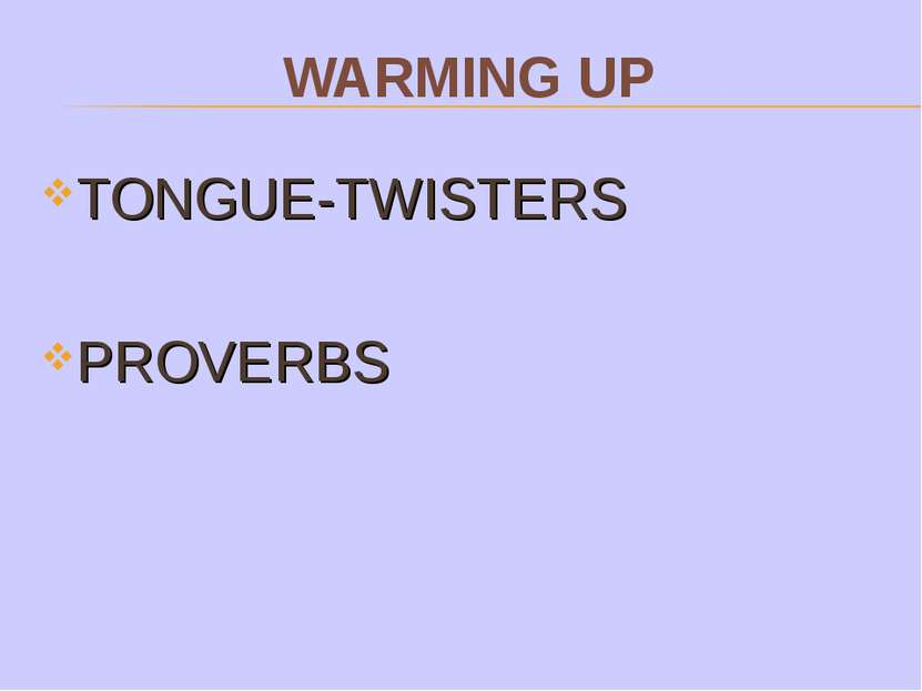 WARMING UP TONGUE-TWISTERS PROVERBS
