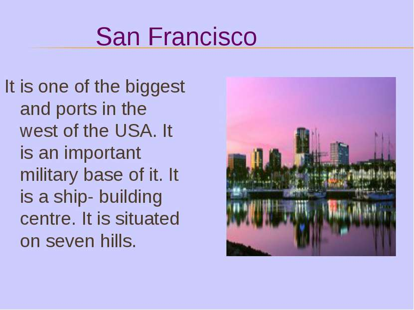 San Francisco It is one of the biggest and ports in the west of the USA. It i...