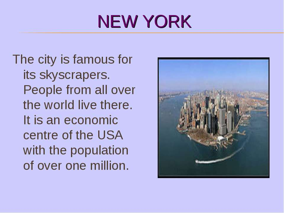 NEW YORK The city is famous for its skyscrapers. People from all over the wor...