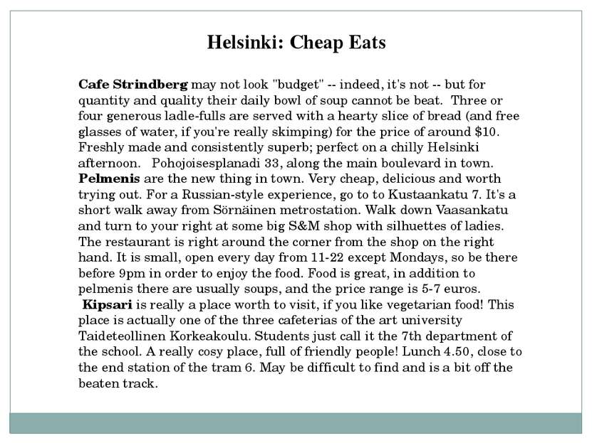"""Cafe Strindberg may not look """"budget"""" -- indeed, it's not -- but for quantity..."""