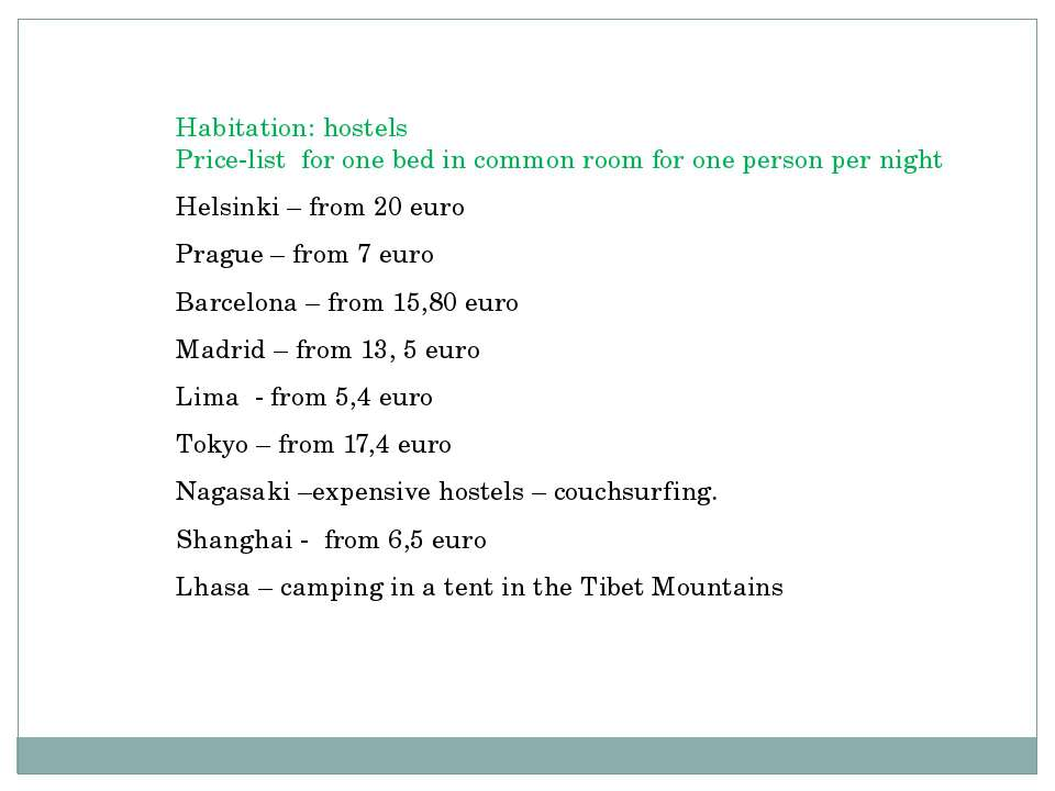 Habitation: hostels Price-list for one bed in common room for one person per ...