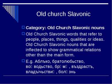 Old church Slavonic Category: Old Church Slavonic nouns Old Church Slavonic w...