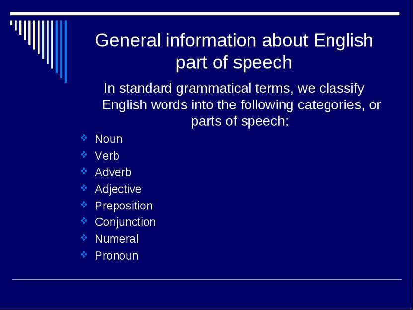 General information about English part of speech In standard grammatical term...