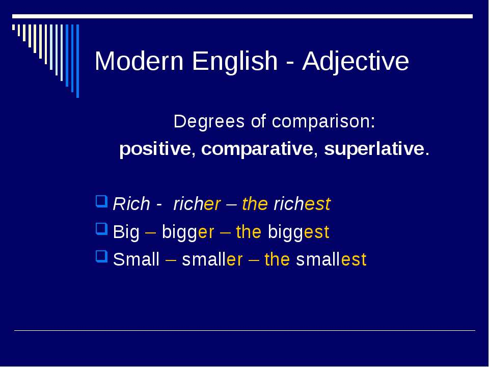 Modern English - Adjective Degrees of comparison: positive, comparative, supe...