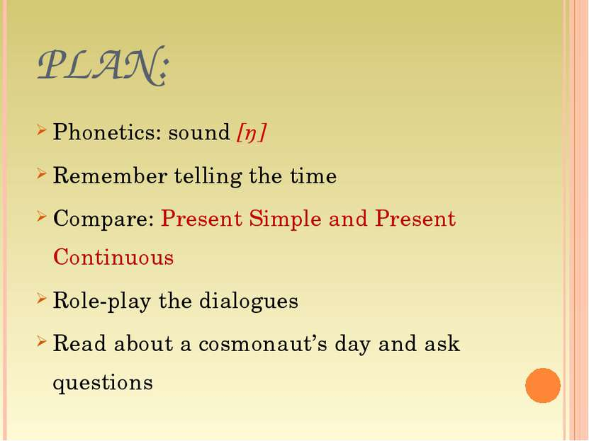 PLAN: Phonetics: sound [ŋ] Remember telling the time Compare: Present Simple ...