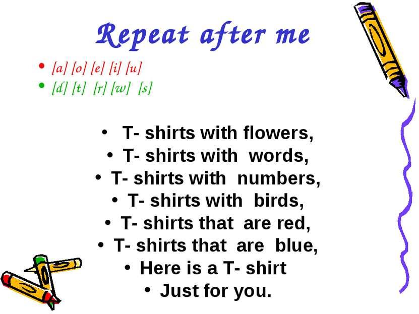 Repeat after me [a] [o] [e] [i] [u] [d] [t] [r] [w] [s] T- shirts with flower...