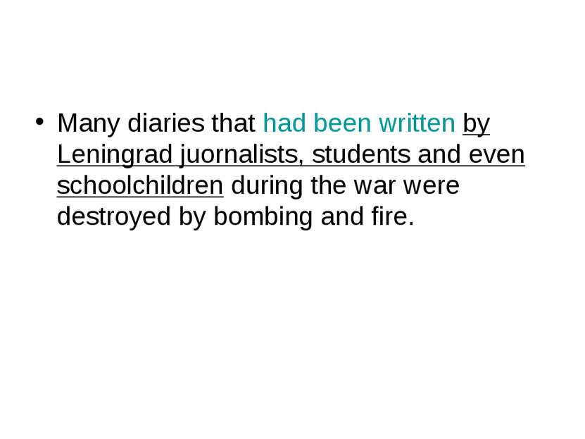 Many diaries that had been written by Leningrad juornalists, students and eve...