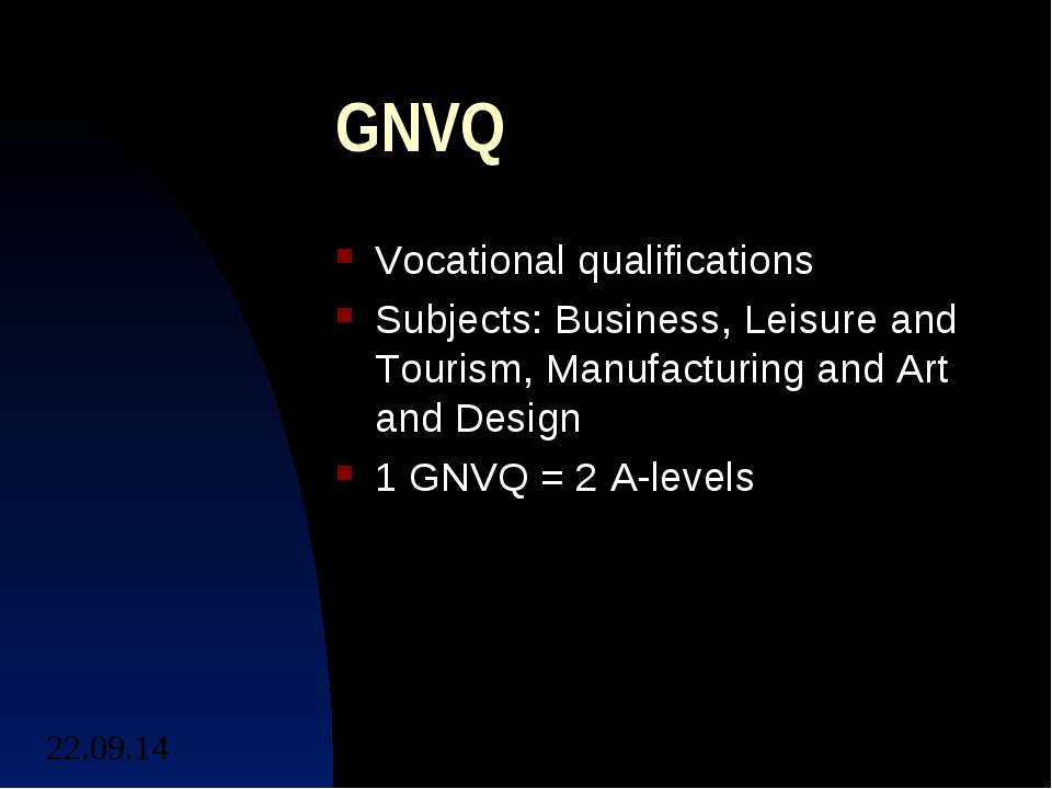 GNVQ Vocational qualifications Subjects: Business, Leisure and Tourism, Manuf...