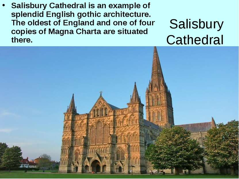 Salisbury Cathedral Salisbury Cathedral is an example of splendid English got...