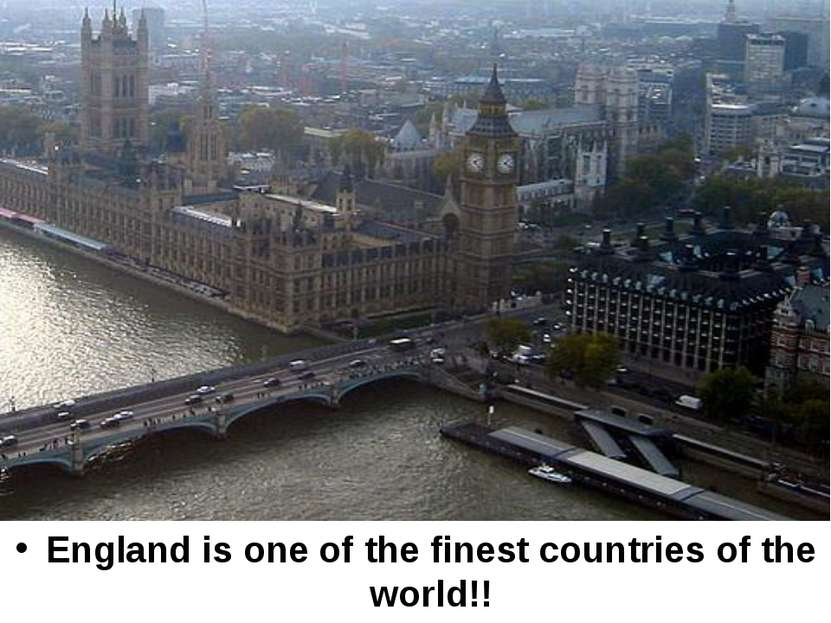 England is one of the finest countries of the world!!