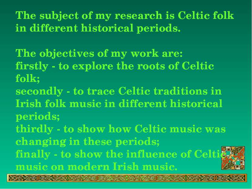 The subject of my research is Celtic folk in different historical periods. Th...