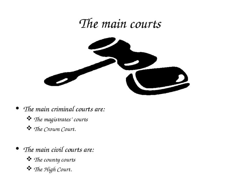 The main courts The main criminal courts are: The magistrates' courts The Cro...