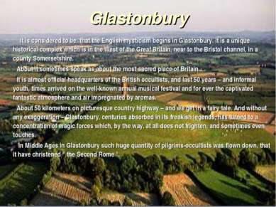 Glastonbury It is considered to be, that the English mysticism begins in Glas...