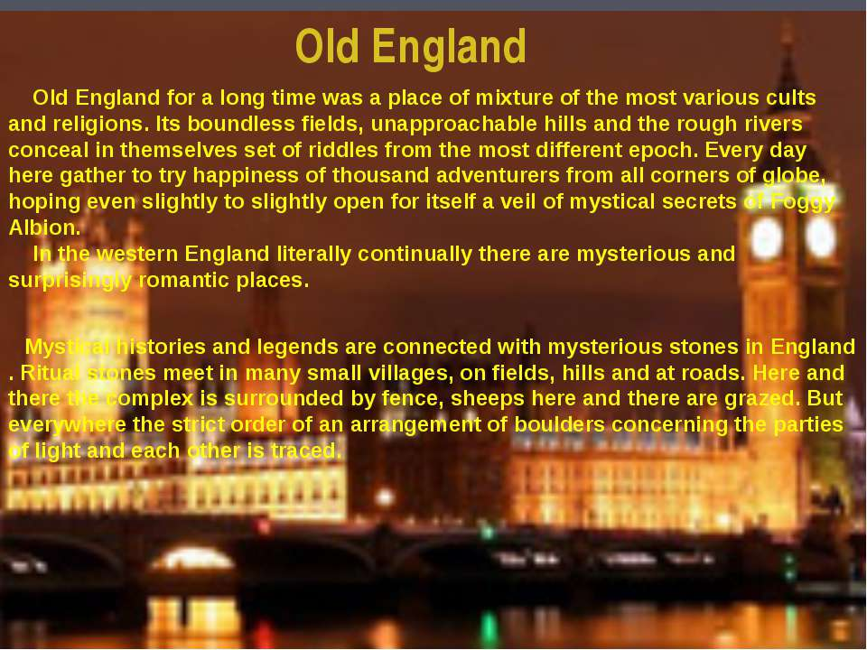 Old England Old England for a long time was a place of mixture of the most va...