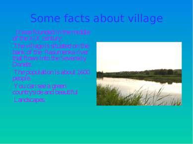 Some facts about village It was founded in the middle of the XIX century. The...