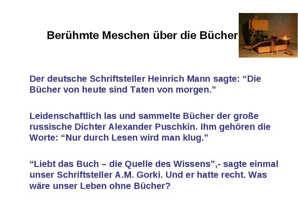 Berühmte Meschen über die Bücher Der deutsche Schriftsteller Heinrich Mann sa...