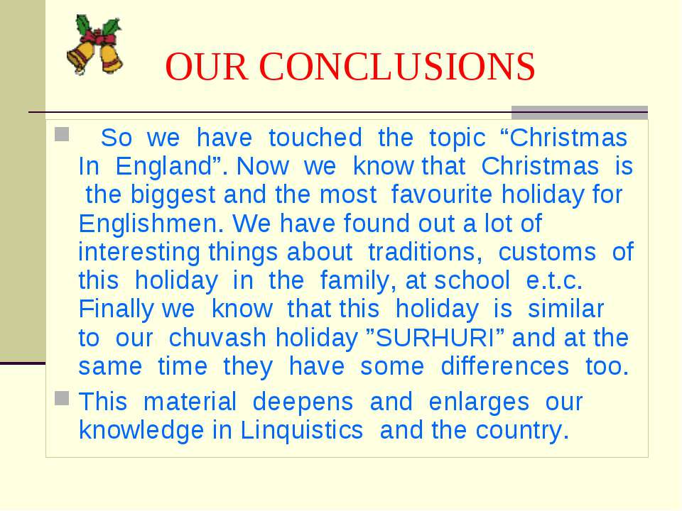 "OUR CONCLUSIONS So we have touched the topic ""Christmas In England"". Now we k..."