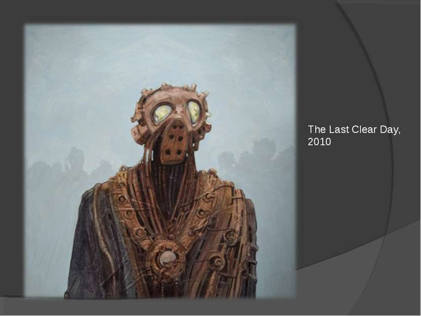 The Last Clear Day, 2010