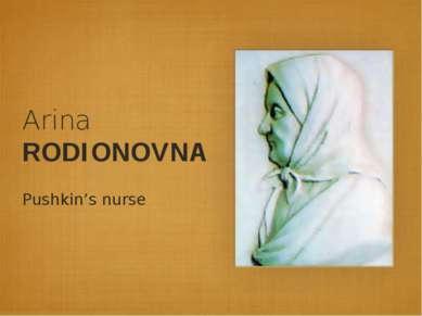 Arina RODIONOVNA Pushkin's nurse