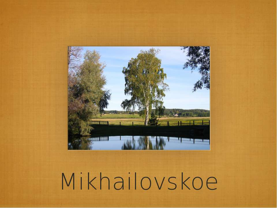 Mikhailovskoe