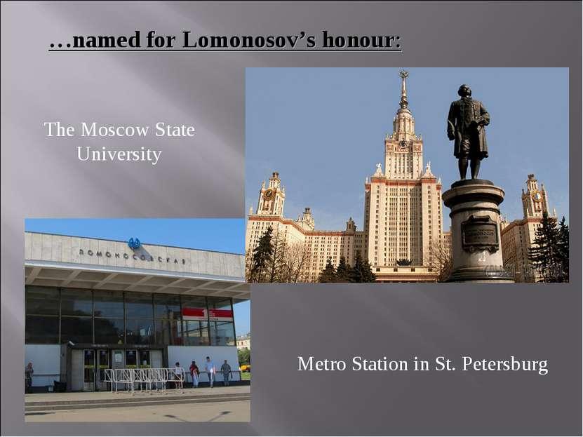 …named for Lomonosov's honour: The Moscow State University Metro Station in S...