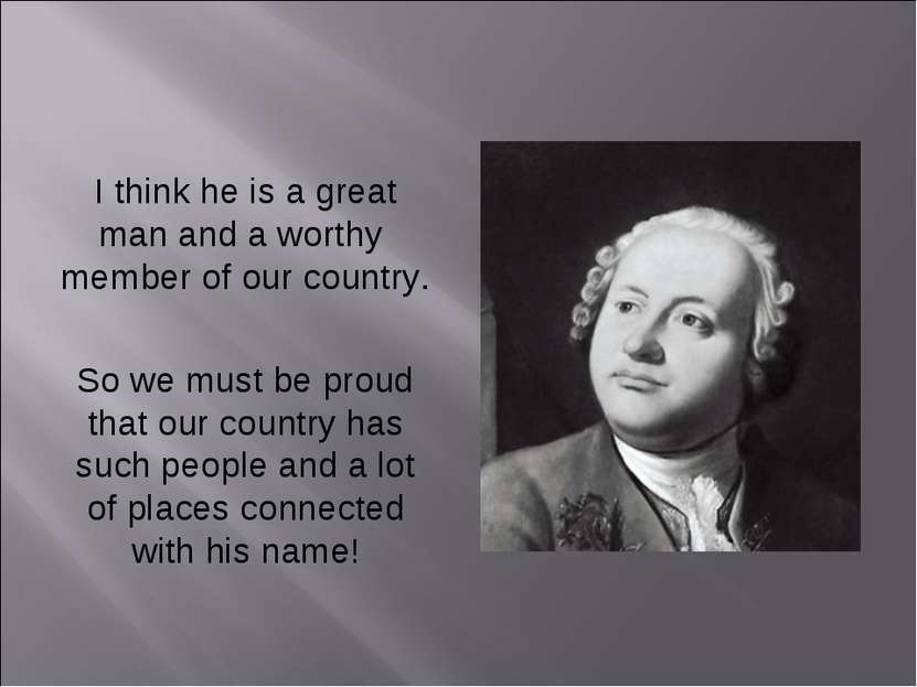 I think he is a great man and a worthy member of our country. So we must be p...