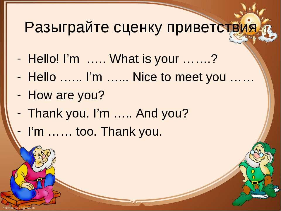 Hello! I'm ….. What is your …….? Hello! I'm ….. What is your …….? Hello …... ...