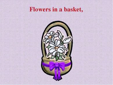 Flowers in a basket,