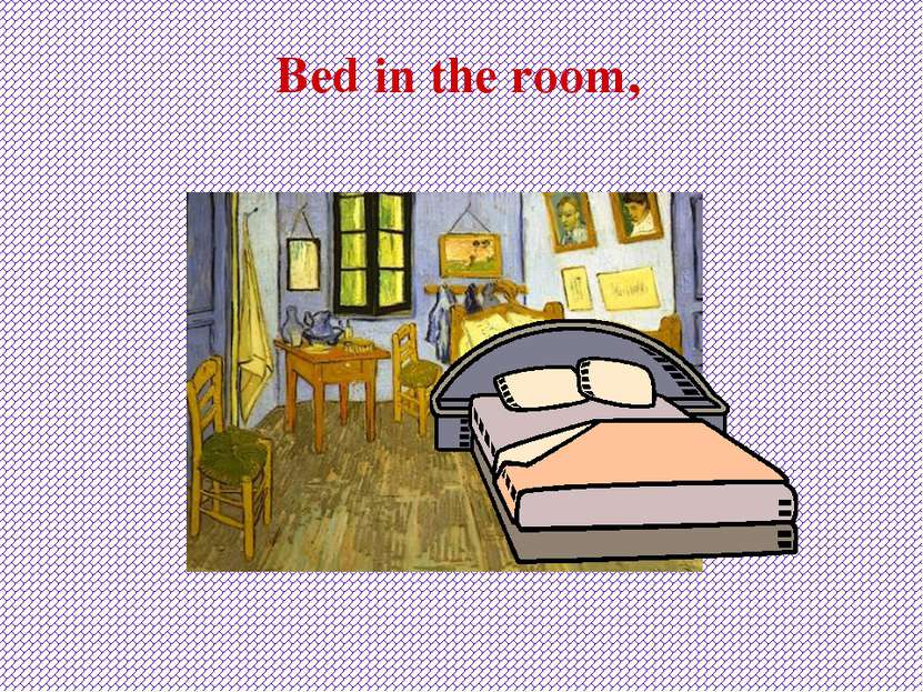 Bed in the room,