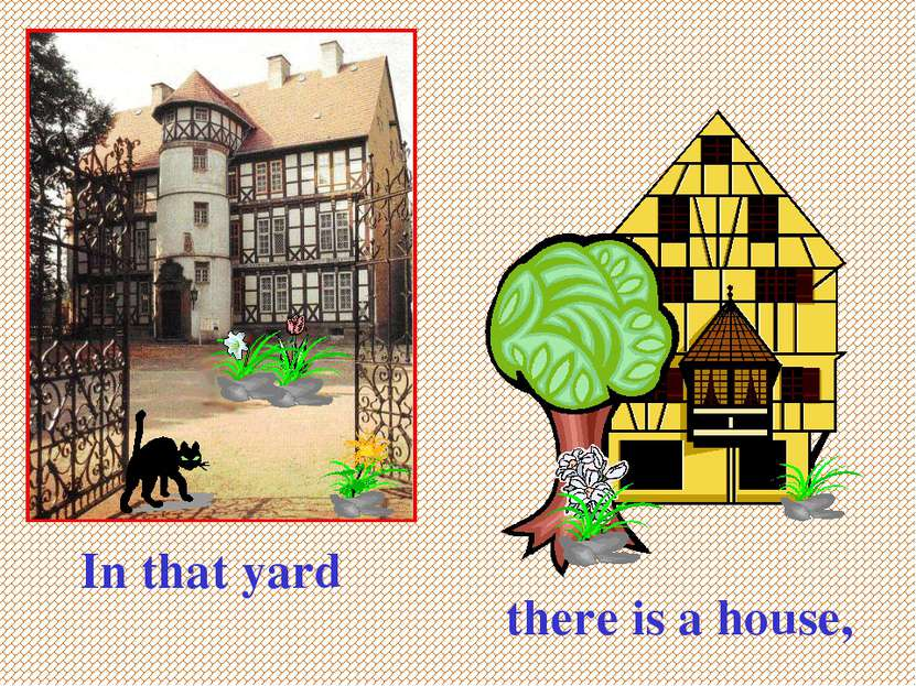 In that yard there is a house,