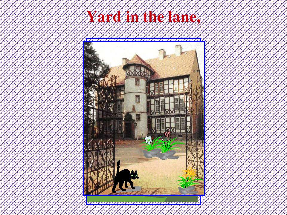 Yard in the lane,